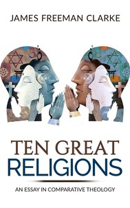 Ten Great Religions: An Essay in Comparative Theology