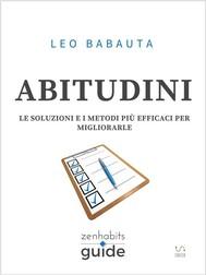 Abitudini - Le soluzioni e i metodi più efficaci per migliorarle - Una guida di ZenHabits - copertina