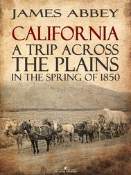 California: A Trip Across the Plains, in the Spring of 1850 - copertina