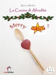 La Cucina di Afrodite - MERRY FIT STAR! - copertina