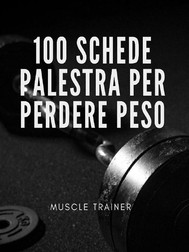 100 Schede Palestra per Perdere Peso - copertina