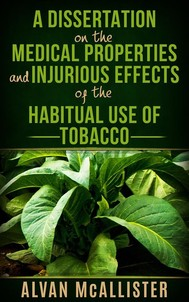 A Dissertation on the Medical Properties and Injurious Effects of the Habitual Use of Tobacco - copertina