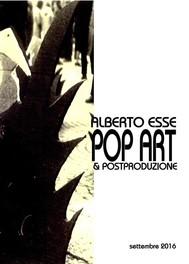 Alberto Esse Pop Art & postproduzione - copertina