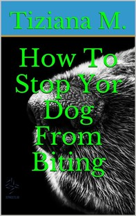 How To Stop Your Dog From Biting - Librerie.coop