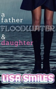 A Father, Floodwater & Daughter: DADDY DAUGHTER INCEST BREEDING IMPREGNATION - copertina
