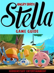 Angry Birds Stella Game Guide Unofficial - copertina