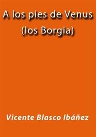 A los pies de Venus (los Borgia) - copertina