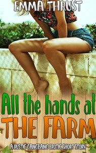 All Hands at the Farm (A Gangbang Bareback Creampie Erotica Short Story) - copertina