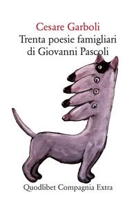 Trenta poesie famigliari di Giovanni Pascoli - Librerie.coop
