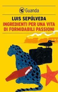 Ingredienti per una vita di formidabili passioni - Librerie.coop