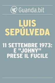 """11 settembre 1973: E """"Johny"""" prese il fucile - copertina"""
