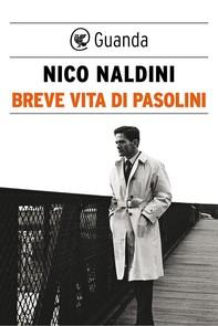 Breve vita di Pasolini - Librerie.coop