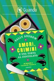 Amori, crimini e una torta al cioccolato - copertina
