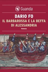 Il Barbarossa e la beffa di Alessandria - Librerie.coop