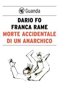 Morte accidentale di un anarchico - Librerie.coop