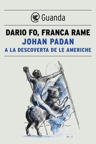 Johan Padan a la descoverta de le Americhe - Librerie.coop