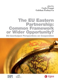 Eu Eastern Partnership: Common Framework or Wider Opportunity? (The) - Librerie.coop