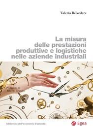 La misura delle prestazioni produttive e logistiche nelle aziende industriali - copertina