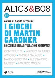 Alice & Bob 49. I giochi di Martin Gardner - copertina