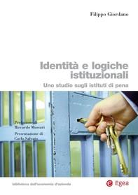 Identità e logiche istituzionali. Uno studio sugli istituti di pena - Librerie.coop