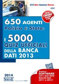 650 Agenti Polizia di Stato: i 5000 Quiz Ufficiali della Banca Dati 2013 - copertina