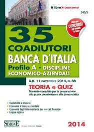 35 Coadiutori Banca d'Italia - Profilo A - Discipline Economico-aziendali - Teoria e Quiz - copertina