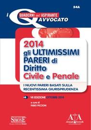 2014 Gli ultimissimi pareri di Diritto Civile e Penale - copertina
