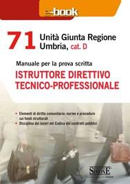 71 Unità Giunta Regionale Umbria, cat. D - Istruttore direttivo tecnico - professionale - copertina