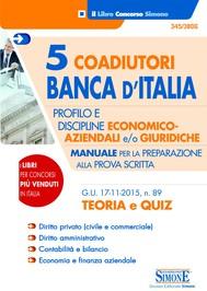 5 Coadiutori Banca d'Italia - Profilo E - Discipline Economico-aziendali e/o giuridiche - Teoria e Quiz - copertina