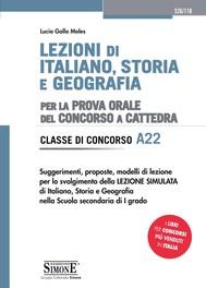 Lezioni di Italiano, Storia e Geografia per la prova orale del Concorso a Cattedra - Classe di Concorso A22 - copertina