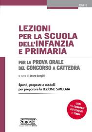 Lezioni per la Scuola dell'Infanzia e Primaria per la Prova Orale del Concorso a Cattedra - copertina