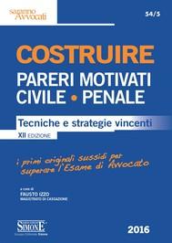 Costruire Pareri Motivati Civile - Penale - copertina