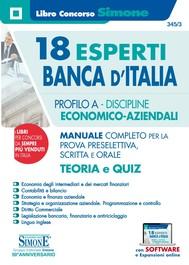 18 Esperti Banca d'Italia - Profilo A - Discipline Economico-Aziendali - Manuale completo per la prova preselettiva, scritta e orale - copertina