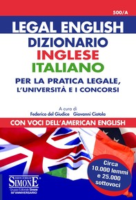 Legal English - Dizionario Inglese Italiano - Per la pratica legale, l'università e i concorsi - Librerie.coop