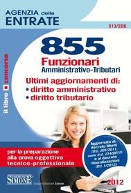 Agenzia Entrate - 855 Funzionari - Ultimi aggiornamenti di: diritto amministrativo - diritto tributario - copertina