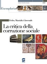 Fedro, Marziale, Giovenale - La critica della corruzione sociale - copertina