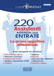 220 Assistenti Agenzia delle Entrate - Le nuove tipologie di quiz attitudinali - copertina