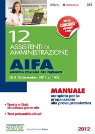 12 Assistenti di Amministrazione AIFA (Agenzia Italiana del Farmaco) - copertina