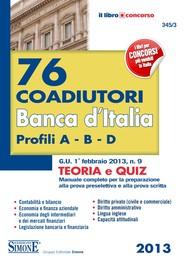76 Coadiutori Banca d'Italia - Profili A, B e D - Teoria e Quiz - copertina