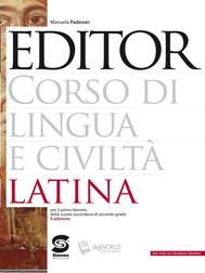 Editor - Corso di Lingua e Civiltà Latina - copertina