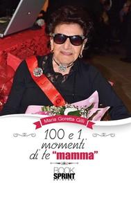 """100 e 1 momenti di te """"mamma"""" - copertina"""