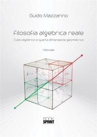 Filosofia algebrica reale cubo algebrico e quarta dimensione geometrica - Librerie.coop