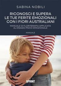 Riconosci e supera le tue ferite emozionali con i fiori australiani - Librerie.coop