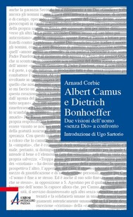 Albert Camus e Dietrich Bonhoeffer - copertina