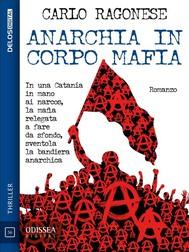 Anarchia in corpo mafia - copertina