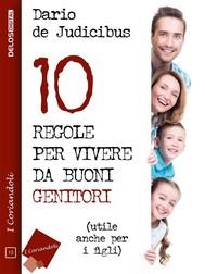 10 regole per vivere da buoni genitori - copertina
