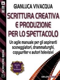 Scrittura creativa e produzione per lo spettacolo - Librerie.coop