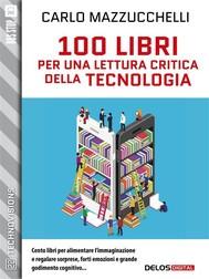 100 libri per una lettura critica della tecnologia - copertina