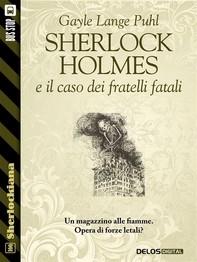 Sherlock Holmes e il caso dei fratelli fatali - Librerie.coop