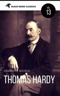 Thomas Hardy: The Complete Novels [Classics Authors Vol: 13] (Black Horse Classics) - Librerie.coop